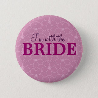 I'm with the bride badge _Hen & Bacherolette party 2 Inch Round Button