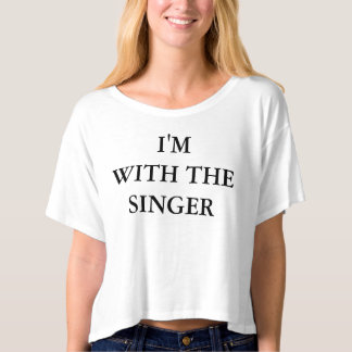 I'm With The Singer Women's Crop Top T-Shirt