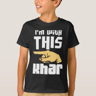 I'm WIth This Khar T-Shirt