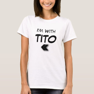 I'm With Tito Left T-Shirt