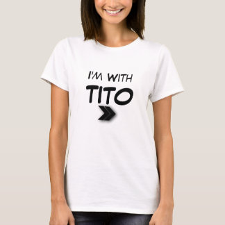 I'm With Tito Right T-Shirt