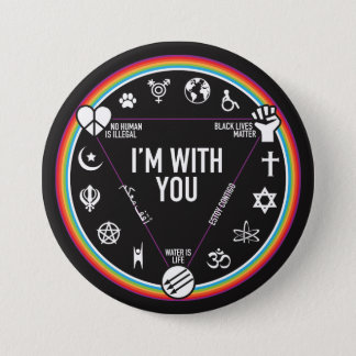 I'm With You activist gear. Proceeds to the ACLU! 3 Inch Round Button