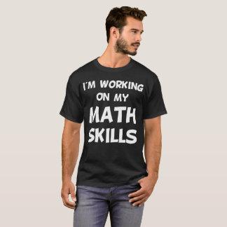 I'm Working on My Math Skills Accountant T-Shirt
