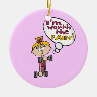 I'm Worth the Pain Fitness Ceramic Ornament