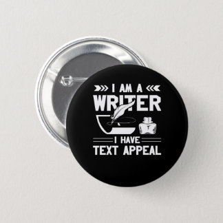 Im Writer I Have Text Appeal Writer Gift 2 Inch Round Button