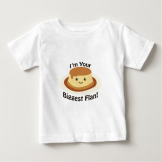 I'm your biggest flan! baby T-Shirt