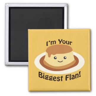 I'm your Biggest Flan Magnet