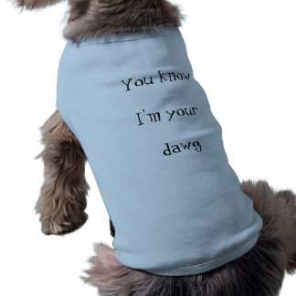 I'm your dawg Doggie Ribbed Tank Top Pet Clothing