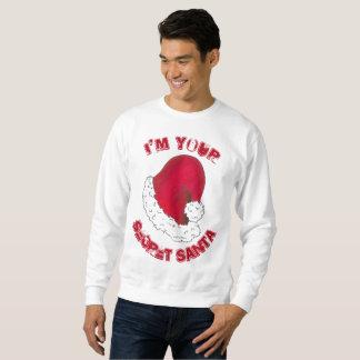 I'm Your Secret Santa Claus Ugly Christmas Holiday Sweatshirt