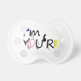 i'm you're design pacifier