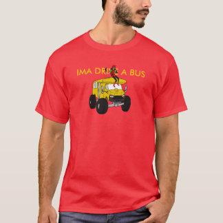 IMA DRIVE A BUS T-Shirt