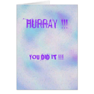 Image3, HURRAY !!!, YOU DID IT !!! Card