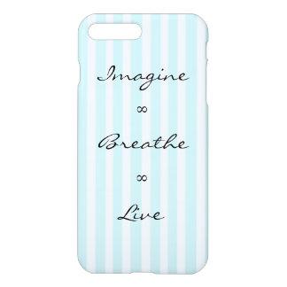 Imagine, Breathe, Live iPhone 7 Plus Case