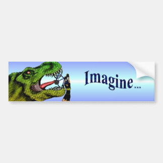 Imagine... Bumper Sticker