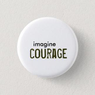 imagine, courage 1 inch round button