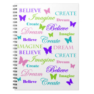 Imagine, Dream, Believe, Create. Butterflies. Spiral Note Books