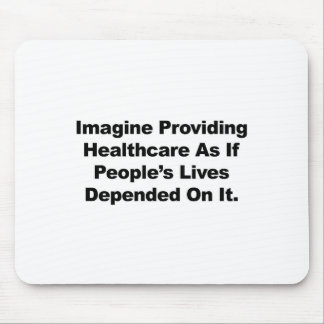 Imagine Healthcare People's Lives Depend On Mouse Pad