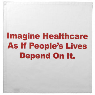 Imagine Healthcare People's Lives Depend On Napkin
