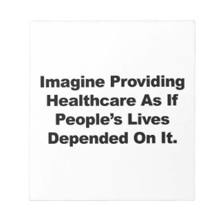 Imagine Healthcare People's Lives Depend On Notepad