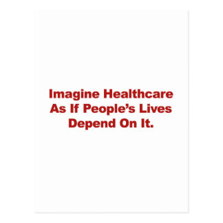 Imagine Healthcare People's Lives Depend On Postcard