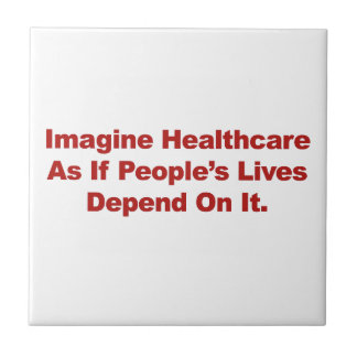 Imagine Healthcare People's Lives Depend On Tile