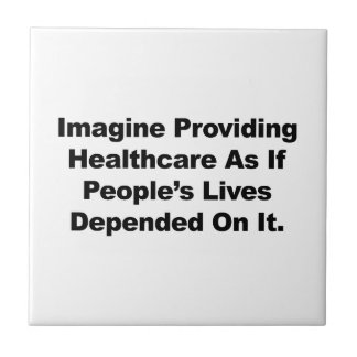 Imagine Healthcare People's Lives Depend On Tile