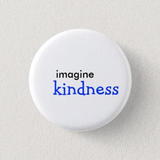 imagine, kindness 1 inch round button