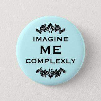 Imagine Me Complexly 2 Inch Round Button