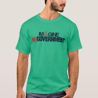 Imagine....No Government T-Shirt