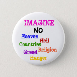 IMAGINE, NO, Heaven, Hell, Countries, Religion,... 2 Inch Round Button