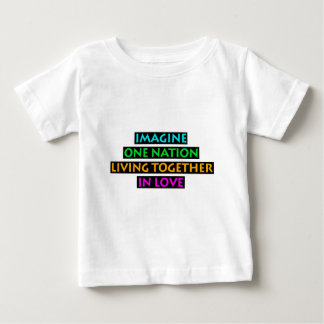 Imagine One Nation Living Together In Love Baby T-Shirt
