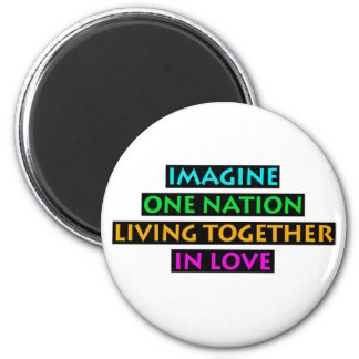 Imagine One Nation Living Together In Love Magnet