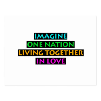 Imagine One Nation Living Together In Love Postcard