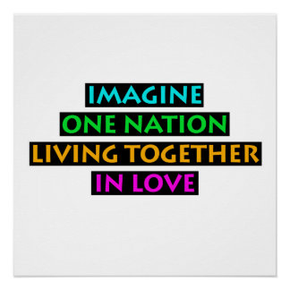 Imagine One Nation Living Together In Love Poster