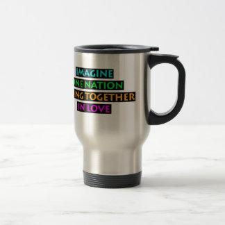Imagine One Nation Living Together In Love Travel Mug