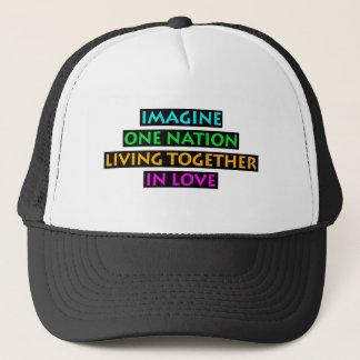 Imagine One Nation Living Together In Love Trucker Hat