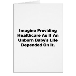 Imagine Providing Healthcare for Unborn Babies Card