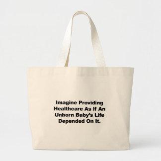 Imagine Providing Healthcare for Unborn Babies Large Tote Bag