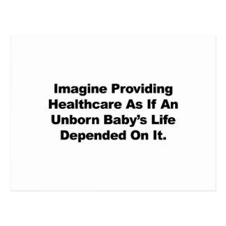 Imagine Providing Healthcare for Unborn Babies Postcard