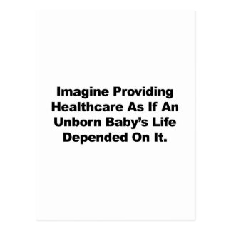 Imagine Providing Healthcare for Unborn Babies Postcard