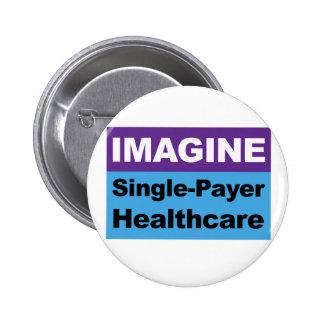 Imagine Single Payer Healthcare 2 Inch Round Button