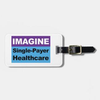 Imagine Single Payer Healthcare Bag Tag