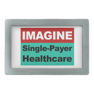 Imagine Single Payer Healthcare Belt Buckle