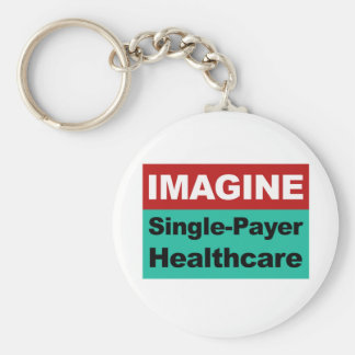 Imagine Single Payer Healthcare Keychain