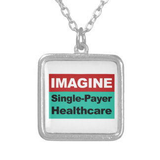 Imagine Single Payer Healthcare Silver Plated Necklace