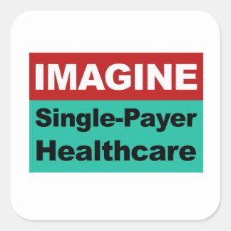 Imagine Single Payer Healthcare Square Sticker