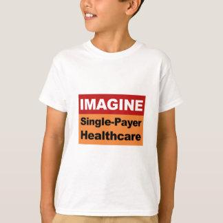 Imagine Single Payer Healthcare T-Shirt