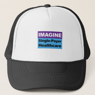 Imagine Single Payer Healthcare Trucker Hat