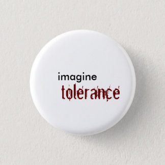 imagine, tolerance 1 inch round button