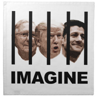 Imagine Trump, McConnell and Ryan Behind Bars Napkin